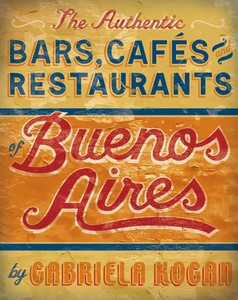 The Authentic Bars, Cafés, and Restaurants of Buenos Aires