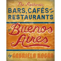 The Authentic Bars, Cafes, and Restaurants of Buenos Aires